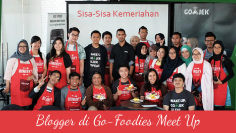 Sisa-sisa kemeriahan Blogger di Go-Foodies Meet Up
