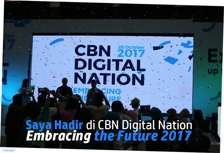 Saya-Hadir-di-CBN-Digital-Nation-Embracing-the-Future-2017
